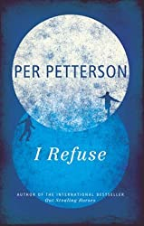 [I Refuse] (By: Per Petterson) [published: October, 2014]