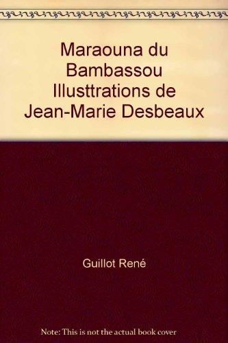 Maraouna du Bambassou Illusttrations de Jean-Marie Desbeaux