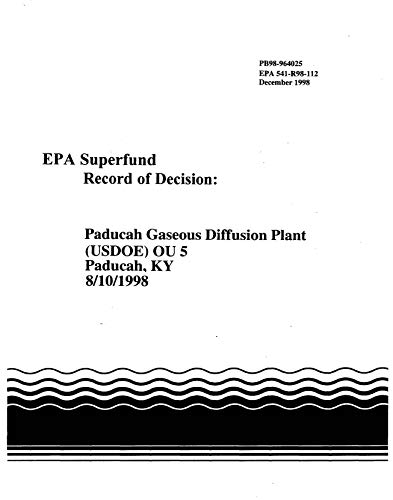 Superfund Record of Decision: Paducah Gaseous Diffusion (USDOE) OU 5 Paducah KY (8/10/1998) (English Edition)