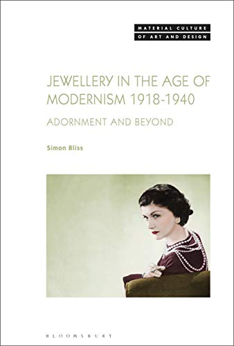 Jewellery in the Age of Modernism 1918-1940: Adornment and Beyond (Material Culture of Art and Design) (English Edition)