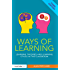 Ways of Learning: Learning theories and learning styles in the classroom (David Fulton Books)