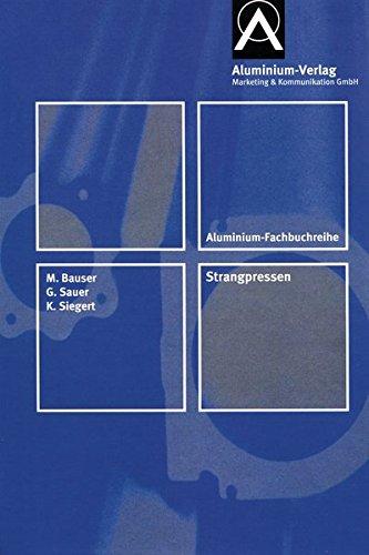 Strangpressen: Aluminium Fachbuchreihe