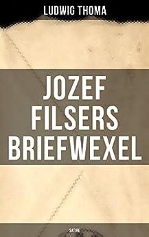Jozef Filsers Briefwexel (Satire): Briefwexel eines bayrischen Landtagsabgeordneten