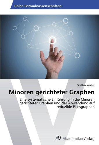 Minoren gerichteter Graphen: Eine systematische Einführung in die Minoren gerichteter Graphen und der Anwendung auf reduzible Flussgraphen