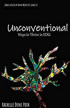 Unconventional: Ways to Thrive in EDU by [Poth, Rachelle Dene]