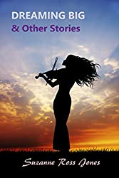 Dreaming Big & Other Stories (Tea Break Tales Book 4)
