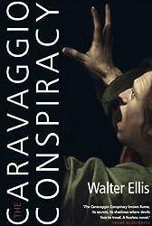 The Caravaggio Conspiracy by Walter Ellis (2012-03-01)