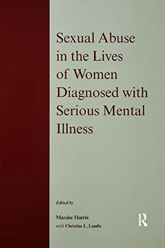 Sexual Abuse in the Lives of Women Diagnosed withSerious Mental