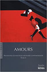 Amours : Anthologie de nouvelles japonaises contemporaines, tome 3