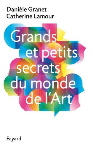 Grands et petits secrets du monde de l'art (Documents) par Danièle Granet