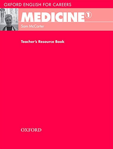 Oxford English for Careers: Medicine 1: Medicine 1. Teacher's Book por Sam McCarter