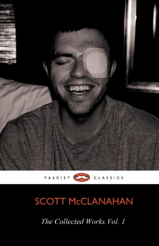 The Collected Works of Scott McClanahan Vol. 1
