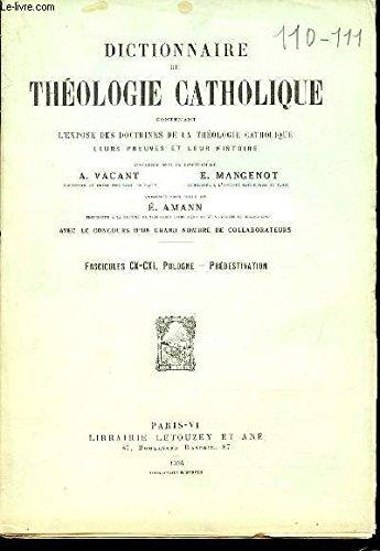 2 FASCICULES : FASCICULE CX (POLOGNE) + FASCICULE CXI (PREDESTINATION) - DICTIONNAIRE DE THEOLOGIE CATHOLIQUE CONTENANT L'EXPOSE DES DOCTRINES DE LA THEOLOGIE CATHOLIQUE, LEURS PREUVES ET LEUR HISTOIRE.