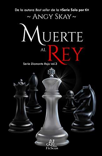 Muerte al Rey (Serie Diamante Rojo nº 3) de Angy Skay