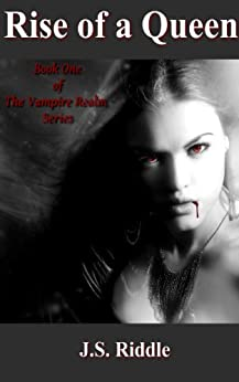 Rise of a Queen (The Vampire Realm Book 1) (English Edition) di [Riddle, J.S.]