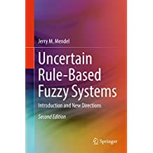 Uncertain Rule-Based Fuzzy Systems: Introduction and New Directions, 2nd Edition