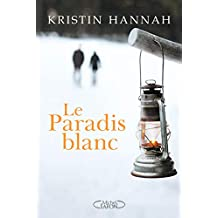 Le paradis blanc de Kristin Hannah