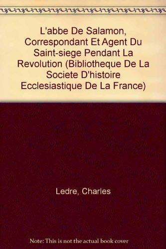 L'abbe De Salamon, Correspondant Et Agent Du Saint-siege Pendant La Revolution