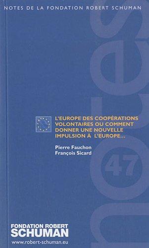 L'Europe des coopérations volontaires ou comment donner une nouvelle impulsion à l'Europe...