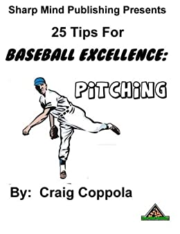 25 Tips for Baseball Excellence:  Pitching (English Edition) par [Coppola, Craig]