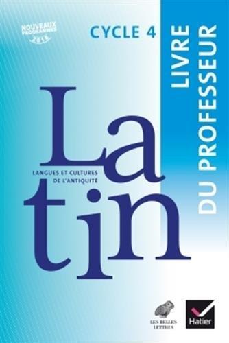 LCA Latin Cycle 4 Éd. 2017 - Livre du professeur par Gilles Duhil, Thierry Bayart, Marie-Christine Brindejonc, Magalie Diguet, Valérie Hébert, Sophie Lerin