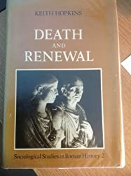 Death and Renewal: Volume 2: Sociological Studies in Roman History: Death and Renewal Vol 2