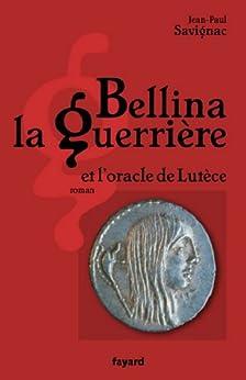 Bellina la guerrière (Littérature Française) par [Savignac, Jean-Paul]