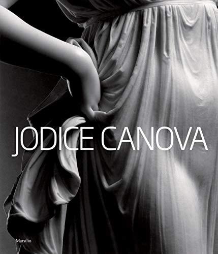 Jodice Canova. Catalogo della mostra (Bassano del Grappa, 15 settembre 2013-19 gennaio 2014). Ediz. inglese (Cataloghi)
