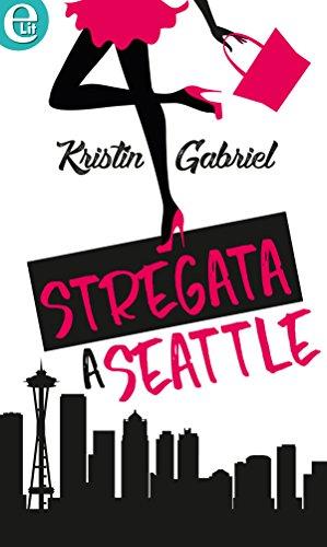Stregata a Seattle (eLit) di [Gabriel, Kristin]