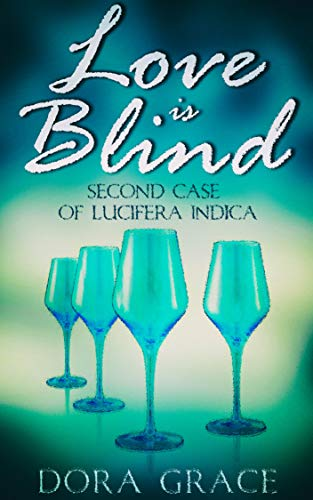 LOVE IS BLIND: Second Case of Lucifera Indica book cover