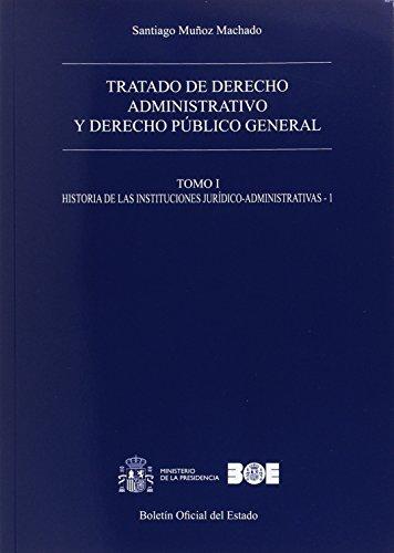 Tratado de derecho administrativo y derecho público general. Obra completa: Tratado de derecho administrativo y derecho público general : historia de las instituciones jurídico-administrativas 1