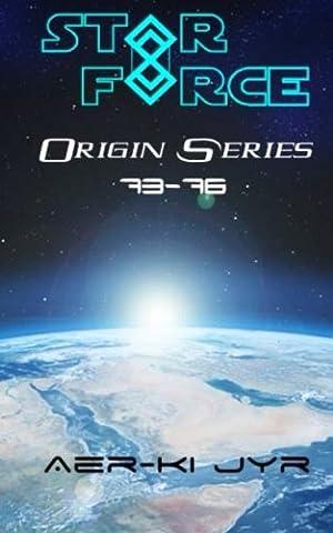 Star Force: Origin Series (73-76)