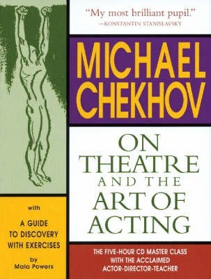 Michael Chekhov on Theatre and the Art of Acting: The Five-hour Master Class (Paperback) - Common