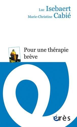 Pour une thérapie brève par Luc Isebaert