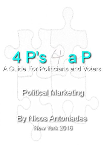 4 P's 4 a P: The Political Marketing Mix (A Guide for Politicians and Voters) (English Edition)