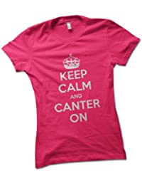 Keep Calm and Canter On Ladies T-Shirt Choice of 8 Colours in Sizes S to XL