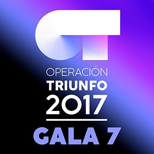 OT Gala 7 (Operación Triunfo 2017)