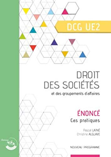 Droit des sociétés et des groupements d'affaires - Énoncé: UE 2 du DCG par Christine Alglave