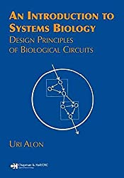 [An Introduction to Systems Biology: Design Principles of Biological Circuits] (By: Uri Alon) [published: July, 2006]