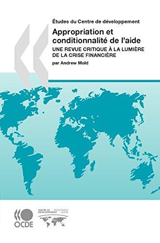 Appropriation et conditionnalité de l'aide: Une revue critique à la lumière de la crise financière