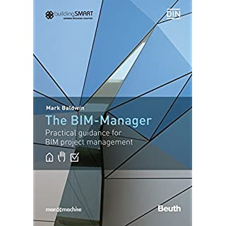 The BIM-Manager: Practical guidance for BIM project management (Beuth Innovation)