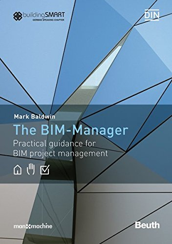 The BIM-Manager: A Practical Guide for BIM Project Management (Beuth Innovation)