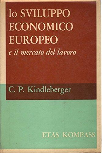 Lo sviluppo economico europeo - Amazon Libri
