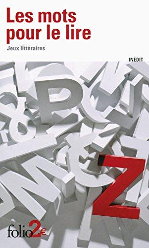 Les mots pour le lire. Jeux littéraires (Folio 2€) par Collectifs