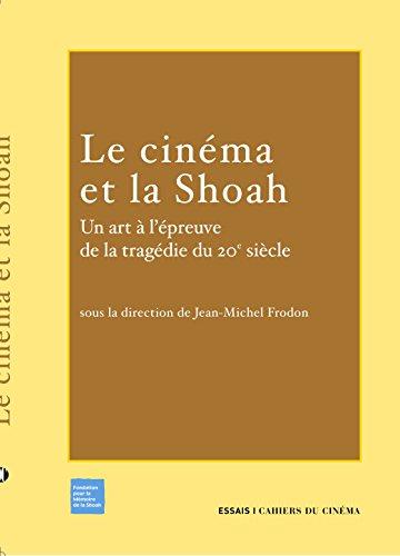 Le Cinéma et la Shoah : Un art à l&#39...