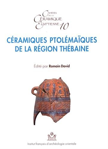 Ceramiques Ptolemaiques de la Region Thebaine (Cahiers de la céramique égyptienne)