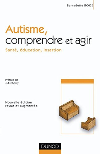 autisme-comprendre-et-agir-2e-d-sant-ducation-insertion-psychothrapies