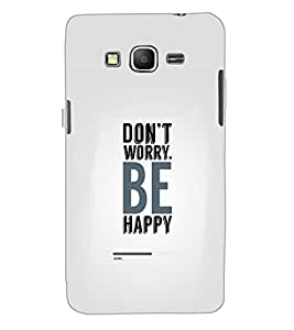 SAMSUNG GALAXY GRAND PRIME DON'T WORRY Back Cover by PRINTSWAG
