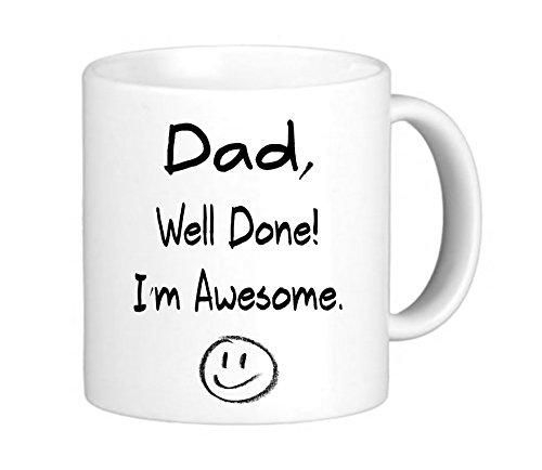"""Tasse """"Dad Well Done, I'm Awesome"""", für Väter, Becher für Tee/Kaffee, 312 ml, perfektes Geschenk für Väter zum Vatertag, Weihnachten, Geburtstagen"""