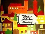 Kinder entdecken Nürnberg. Ein Nürnbe...